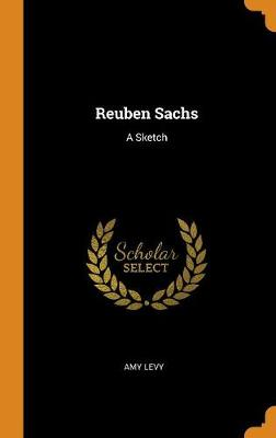 Reuben Sachs: A Sketch by Amy Levy