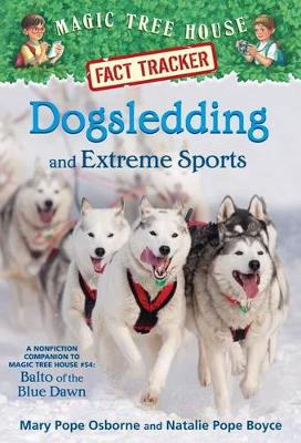 Dogsledding and Extreme Sports by Mary Pope Osborne