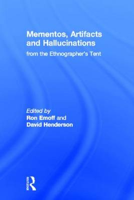 Mementos, Artifacts and Hallucinations from the Ethnographer's Tent by Ron Emoff