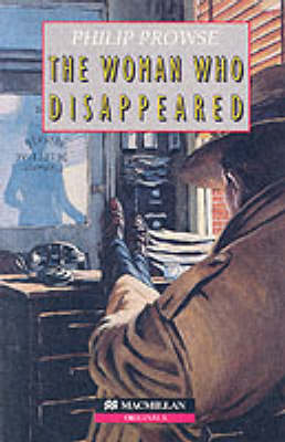 The Woman Who Disappeared: Intermediate Level by Philip Prowse