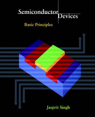 Semiconductor Devices Semiconductor Devices Student Edition by Jasprit Singh