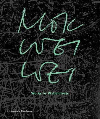 Mok Wei Wei: Works by W Architects book