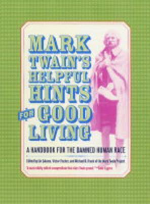 Mark Twain's Helpful Hints for Good Living by Mark Twain