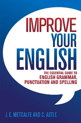 Improve Your English by J. E. Metcalfe