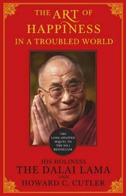 The Art of Happiness in a Troubled World by The Dalai Lama