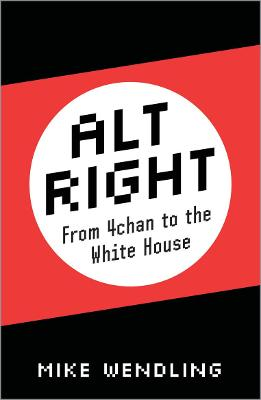 Alt-Right by Mike Wendling