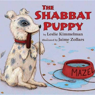 Shabbat Puppy by Leslie Kimmelman