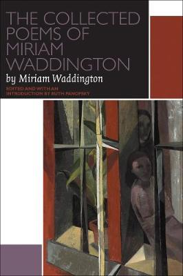 The Collected Poems of Miriam Waddington by Ruth Panofsky