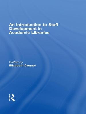 An Introduction to Staff Development in Academic Libraries by Elizabeth Connor, OCSO