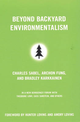 Beyond Backyard Environmentalism by Archon Fung