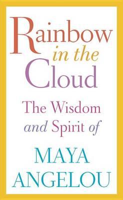 Rainbow in the Cloud by Maya Angelou