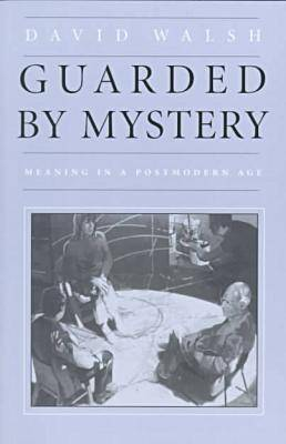 Guarded by Mystery by David Walsh