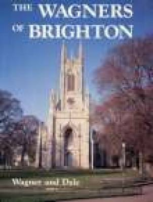 Wagners of Brighton by Sir Anthony Richard Wagner