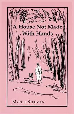 A House Not Made with Hands by Myrtle Stedman