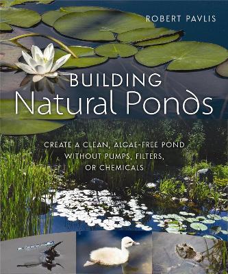 Building Natural Ponds by Robert Pavlis