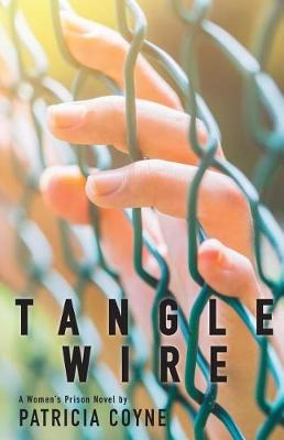 Tanglewire by Patrica S Coyne