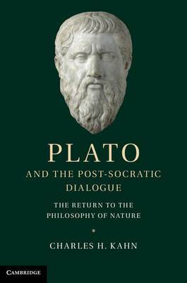 Plato and the Post-Socratic Dialogue by Charles H. Kahn
