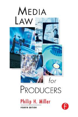 Media Law for Producers by Philip Miller