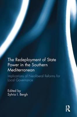 The Redeployment of State Power in the Southern Mediterranean by Sylvia I. Bergh