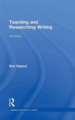 Teaching and Researching Writing by Ken Hyland
