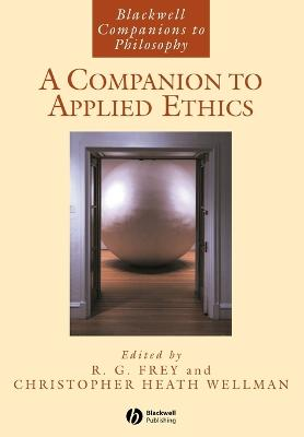 Companion to Applied Ethics by R. G. Frey