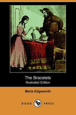 The Bracelets (Illustrated Edition) (Dodo Press) by Maria Edgeworth