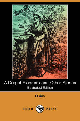 Dog of Flanders and Other Stories (Illustrated Edition) (Dodo Press) book