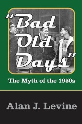 Bad Old Days by Alan J. Levine