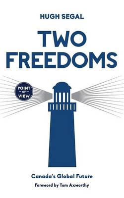 Two Freedoms by Hugh Segal