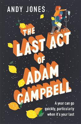 The Last Act of Adam Campbell: Fall in love with this heart-warming, life-affirming novel book