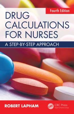 Drug Calculations for Nurses, 4th Edition by Robert Lapham