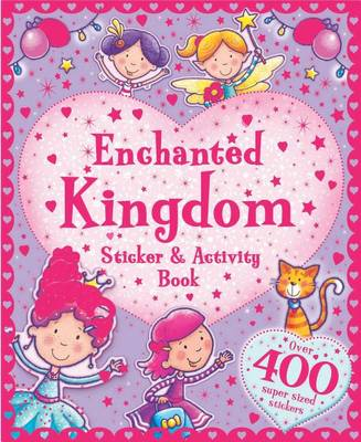 Enchanted Kingdom Sticker and Activity Book by Little Bee Books