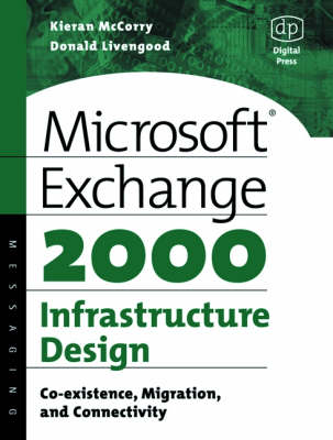Microsoft Exchange 2000 Infrastructure Design by Kieran McCorry