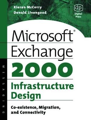 Microsoft Exchange 2000 Infrastructure Design by Kieran McCorry