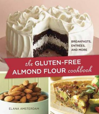 """The Gluten Free Almond Flour Cookbook and More """" by Elana Amsterdam"""