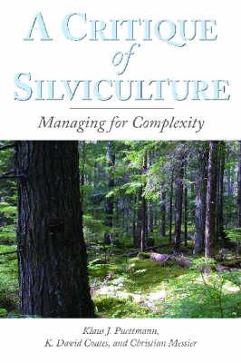 A Critique of Silviculture by Klaus J. Puettmann