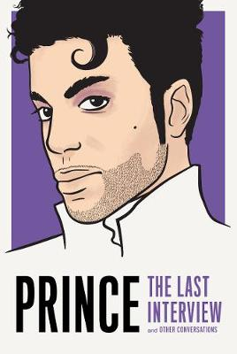 Prince: The Last Interview: And Other Conversations by Thane Prince