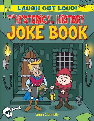 The Hysterical History Joke Book by Sean Connolly