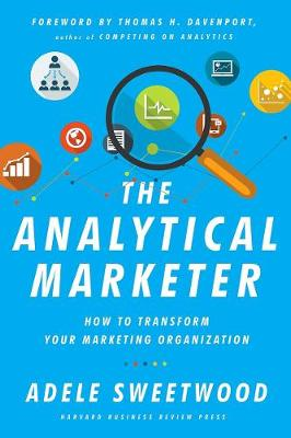 The Analytical Marketer by Adele Sweetwood