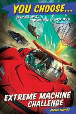 You Choose 9: Extreme Machine Challenge by George Ivanoff
