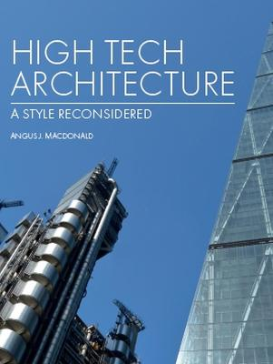 High Tech Architecture: A Style Reconsidered book