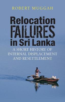 Relocation Failures in Sri Lanka by Robert Muggah