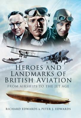 Heroes and Landmarks of British Aviation book