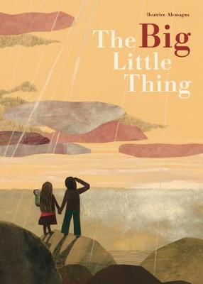 The Big Little Thing by Beatrice Alemagna