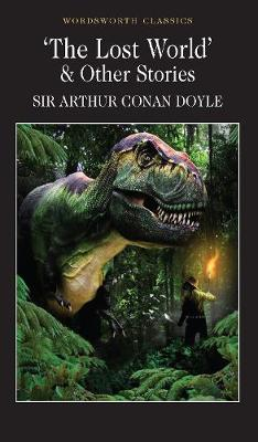 Lost World and Other Stories by Sir Arthur Conan Doyle