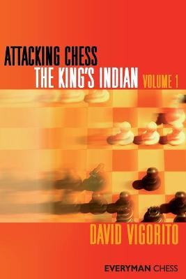 Attacking Chess: The King's Indian by David Vigorito