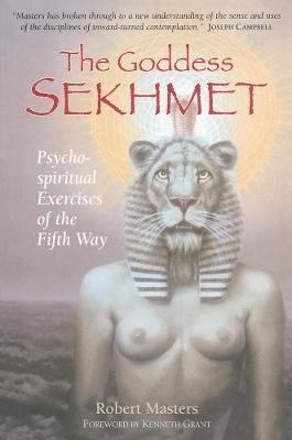 The Goddess Sekhmet by Robert Masters