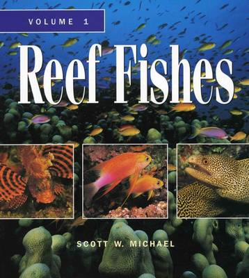 Reef Fishes  v.1 by Scott W. Michael