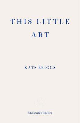 This Little Art by Kate Briggs