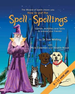 How to Put the Spell in Spellings by Dr Sue Whiting